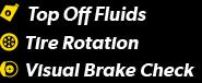 Top off Fluids; Tire Rotation, Visual Brake Check